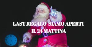 LAST-REGALO-300x154 Aperti la viglilia di Natale